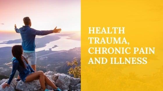 Health Trauma, Chronic Pain, and Chronic Illness